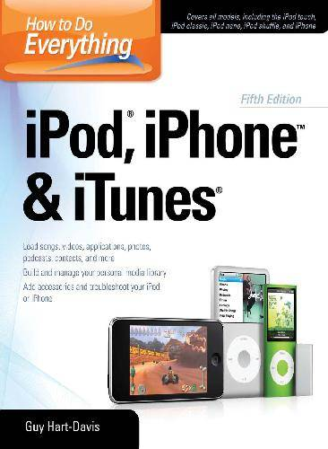 How to Do Everything iPod, iPhone & iTunes, Fifth Edition (Repost)