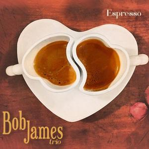 Bob James Trio - Espresso (2018) {Evosound}