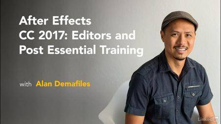 Lynda - After Effects CC 2017 Essential Training: Editors and Post