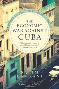 The Economic War Against Cuba: A Historical and Legal Perspective on the U.S. Blockade (repost)
