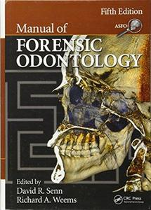 Manual of Forensic Odontology, Fifth Edition (Repost)