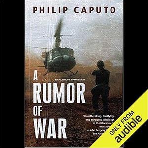 A Rumor of War: The Classic Vietnam Memoir [Audiobook]