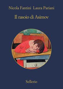 Nicola Fantini, Laura Pariani - Il rasoio di Asimov