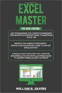 Excel Master: The Complete 3 Books in 1 for Excel