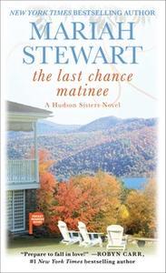 «The Last Chance Matinee» by Mariah Stewart