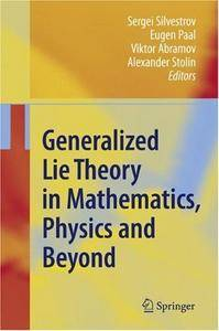 Generalized Lie Theory in Mathematics, Physics and Beyond (Repost)