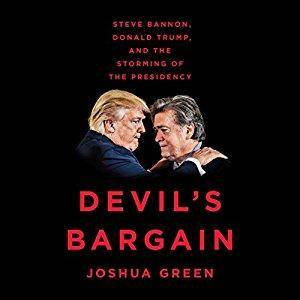 Devil's Bargain: Steve Bannon, Donald Trump, and the Storming of the Presidency [Audiobook]