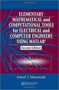 Elementary Mathematical and Computational Tools for Electrical and Computer Engineers Using MATLAB (2nd edition) (repost)