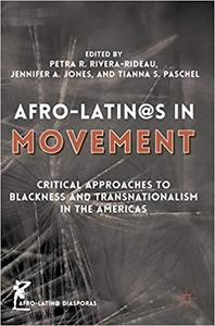 Afro-Latin@s in Movement: Critical Approaches to Blackness and Transnationalism in the Americas [Repost]