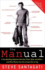 The Manual: A True Bad Boy Explains How Men Think, Date, and Mate--and What Women Can Do to Come Out on Top (repost)