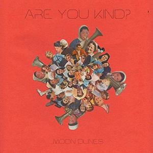 Moon Dunes - Are You Kind? (2019)