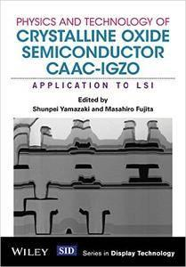 Physics and Technology of Crystalline Oxide Semiconductor CAAC-IGZO: Application to LSI (repost)