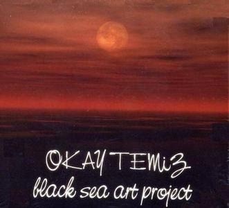 Okay Temiz - Black Sea Art Project (2001)
