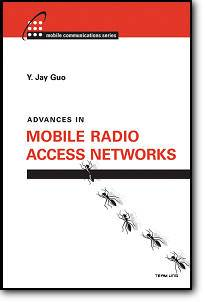 Y. Jay Guo, «Advances in Mobile Radio Access Networks»