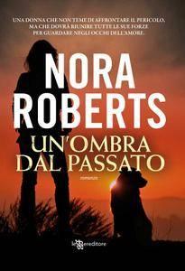 Nora Roberts - Un'ombra dal passato