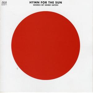 Somei Satoh - Hymn For The Sun: Works Of Somei Satoh (2009)