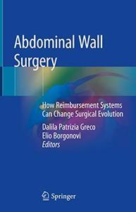 Abdominal Wall Surgery: How Reimbursement Systems Can Change Surgical Evolution (Repost)
