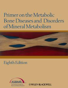 Primer on the Metabolic Bone Diseases and Disorders of Mineral Metabolism, 8 edition