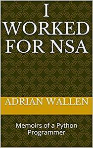 I Worked for NSA: Memoirs of a Python Programmer