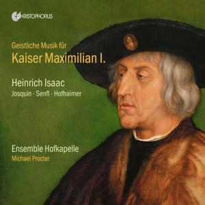 Ensemble Hofkapelle - Sacred Music for Emperor Maximilian I (2019)