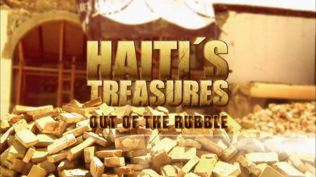 Haiti's Treasures: Out of the Rubble (2012)