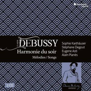 Stéphane Degout, Sophie Karthäuser, Eugene Asti & Alain Planès - Claude Debussy: Harmonie du Soir - Mélodies & Songs (2018)