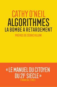 "Cathy O'Neil, ""Algorithmes : la bombe à retardement"