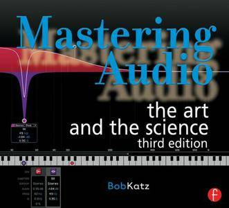 Mastering Audio: The Art and the Science, 3 edition (repost)
