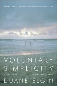 Duane Elgin - Voluntary Simplicity: Toward a Way of Life That Is Outwardly Simple, Inwardly Rich