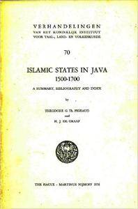 Islamic states in Java 1500-1700, A Summary, Bibliography and Index: Eight Dutch Books and Articles by H.J. de Graaf (Verhandel