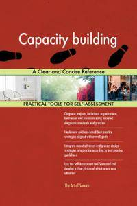 Capacity building A Clear and Concise Reference