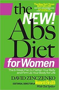 The New Abs Diet for Women: The Six-Week Plan to Flatten Your Stomach and Keep You Lean for Life [Repost]