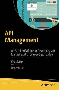 API Management: An Architect's Guide to Developing and Managing APIs for Your Organization [Repost]