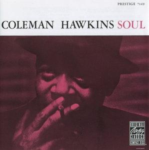 Coleman Hawkins - Soul (1958) [Remastered 1989] {PROPER}