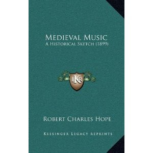 Medieval Music: A Historical Sketch (1899)