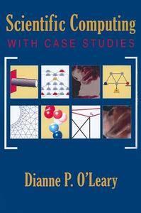 Scientific Computing with Case Studies