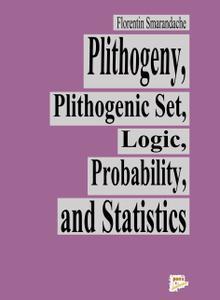 Plithogeny, Plithogenic Set, Logic, Probability, and Statistics