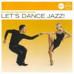 V.A. - Let's Dance Jazz! Hot Tracks For Swing Dansing [Recorded 1931-1967] (2006) (Repost)
