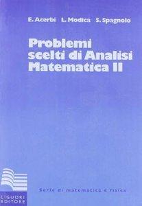 E. Acerbi L. Modica S. Spagnolo - Problemi scelti di analisi matematica II (Repost)