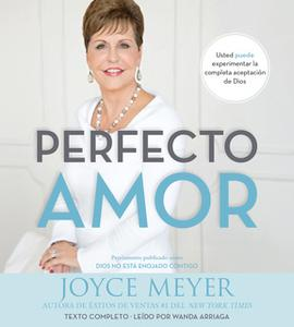 «Perfecto Amor» by Joyce Meyer