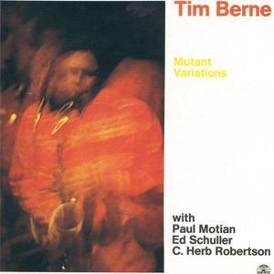 Tim Berne - Mutant Variations (1984) {Soul Note}