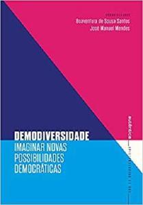 Demodiversidade . Imaginar Novas Possibilidades Democraticas (Em Portugues do Brasil)