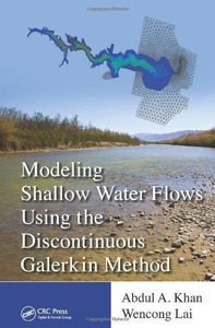 Modeling Shallow Water Flows Using the Discontinuous Galerkin Method (Repost)
