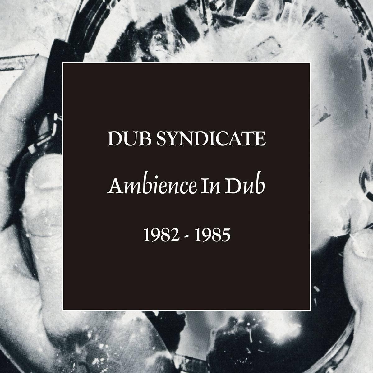 Dub Syndicate - Ambience In Dub 1982-1985 (2017) [5CD Box Set]