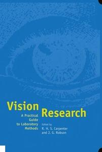 Vision Research: A Practical Guide to Laboratory Methods