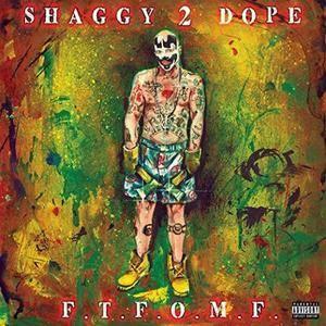 Shaggy 2 Dope - F.T.F.O.M.F. (2017)