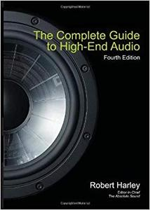 The Complete Guide to High-End Audio (Repost)