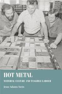 Hot Metal : Material Culture and Tangible Labour