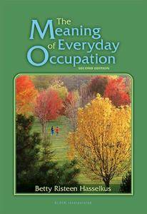 The Meaning of Everyday Occupation, 2nd Edition (repost)