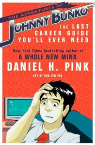 The Adventures of Johnny Bunko: The Last Career Guide You'll Ever Need (Repost)